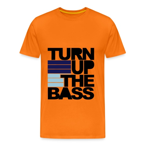 Herren Shirt Orange Turn up the Bass - Männer Premium T-Shirt