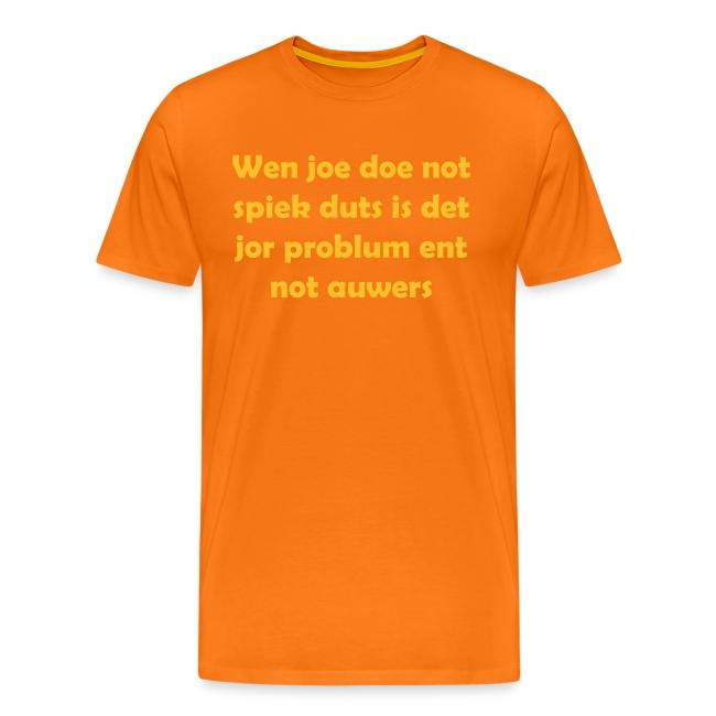 Wen joe doe not spiek duts Mannen T-shirt