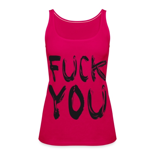 Fuck you - Frauen Premium Tank Top