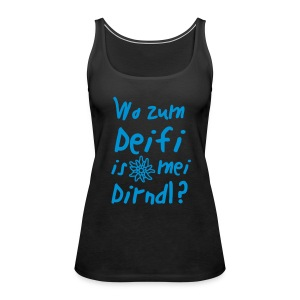 Wo zum Deifi is mei Dirndl Tops - Frauen Premium Tank Top