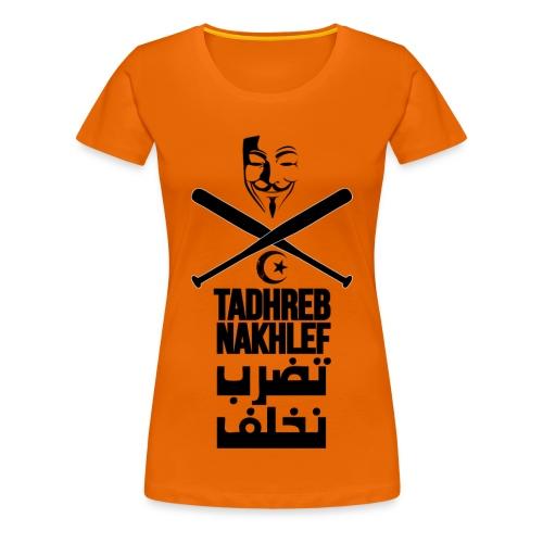 Tadhreb Nakhlef - T-shirt Premium Femme