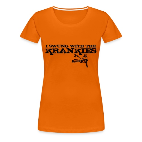 I Swung With The Krankies - Women's Premium T-Shirt