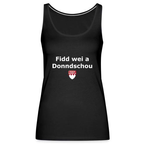 Fidd wei a Donndschou (Fit wie ein Turnschuh) - Frauen Premium Tank Top