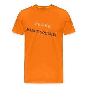 Be Fair - Dance Square! - Männer Premium T-Shirt