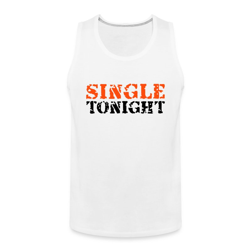 single tonight - Männer Premium Tank Top
