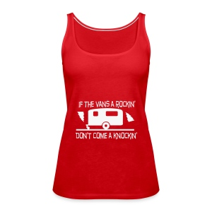 If the Vans Rockin - Dont come knockin  - Women's Premium Tank Top