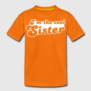 I'm the COOL sister Kids' Shirts - Teenage Premium T-Shirt