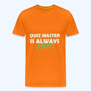 The Quiz Master is always right T-Shirt in Orange - Men's Premium T-Shirt