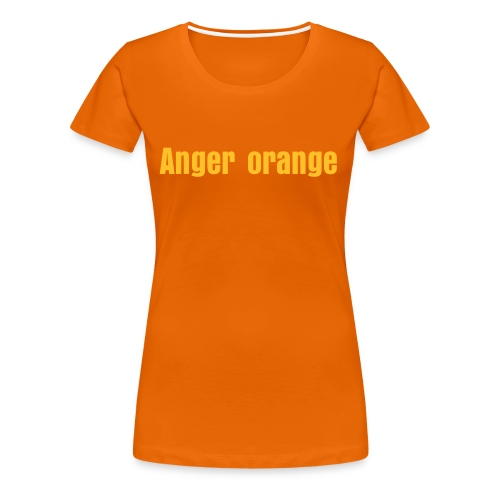 Anger orange - Vrouwen Premium T-shirt