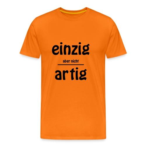 Einzig...artig - Männer Premium T-Shirt