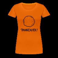 T-shirts ~ Vrouwen Premium T-shirt ~ Pannekoek!