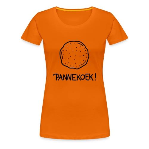 Pannekoek! - Vrouwen Premium T-shirt