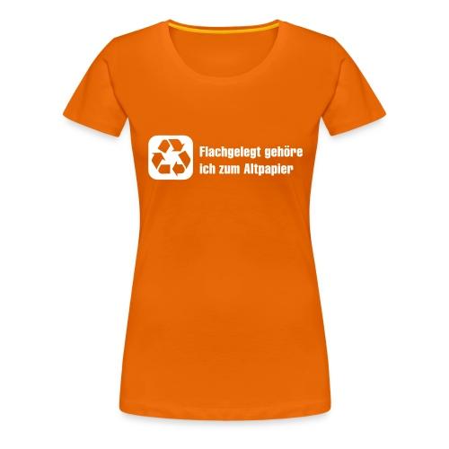 Flachgelegt zum Altpapier - Frauen Premium T-Shirt