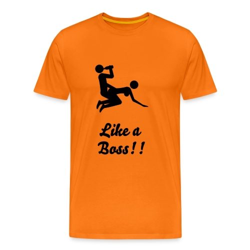 Like a boss!! - Men's Premium T-Shirt