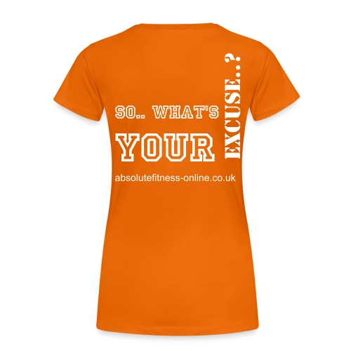 What's YOUR Excuse..? - Women's Premium T-Shirt