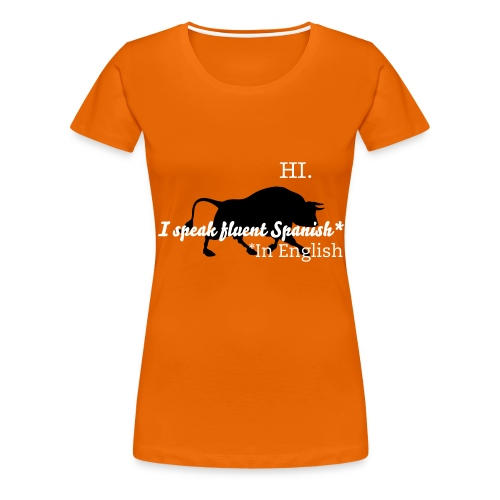 GirlHI Fluent Spanish - Women's Premium T-Shirt