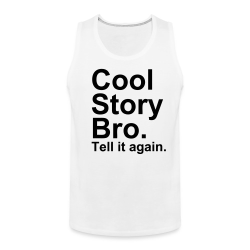 Mens - Cool Story Bro Vest - Men's Premium Tank Top