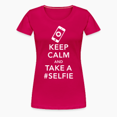 funny Keep calm take a selfie #selfie meme phone Camisetas