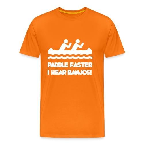 Paddle Faster, I Hear Banjos! - Men's Premium T-Shirt