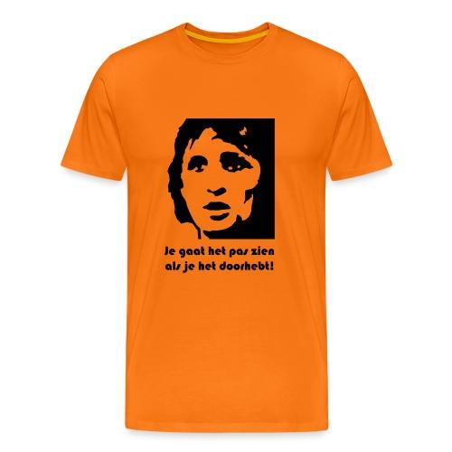 WK Oranje shirt: Je gaat het pas zien... - Mannen Premium T-shirt