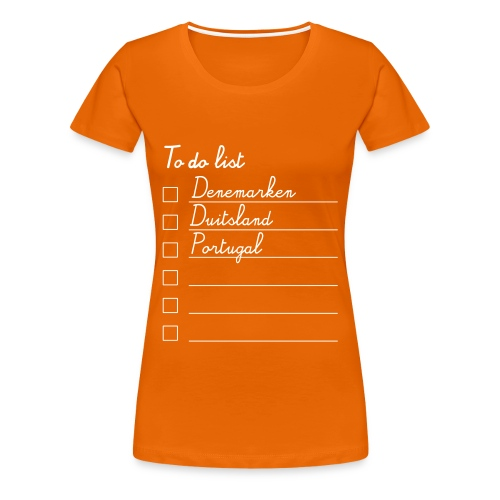 TO DO LIST... - Vrouwen Premium T-shirt