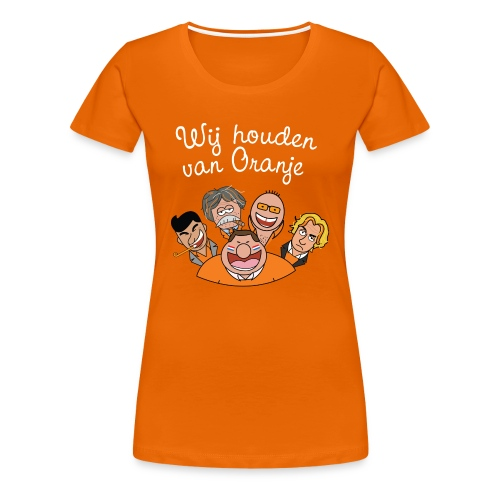 Wij houden van Oranje - Vrouwen Premium T-shirt