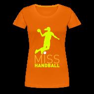 Tee shirts ~ T-shirt Premium Femme ~ Miss Handball Orange