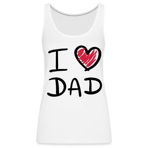 Weißes Tanktop mit I ♥ DAD logo - Frauen Premium Tank Top