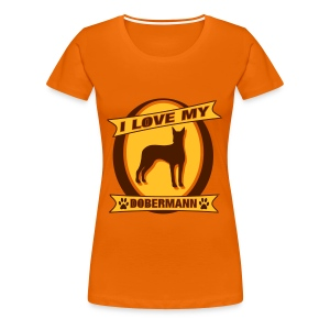 I Love my Dobermann - Frauen Premium T-Shirt