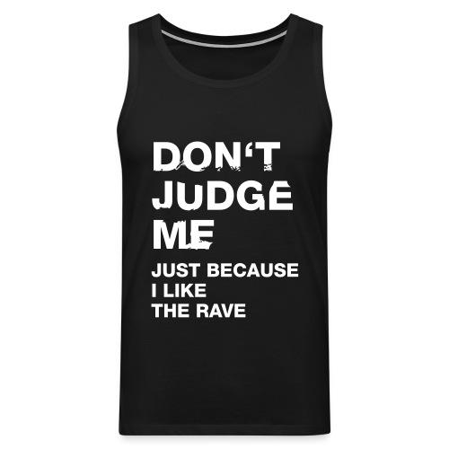 Don´t Judge Me Tank Top Men - Men's Premium Tank Top