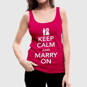 Keep calm and marry on Top - Canotta premium da donna