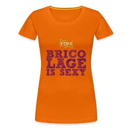 T-shirt Premium Femme - bricoler en étant sexy,bricoler sexy,t-shirt pour les bricoleuses