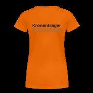 T-Shirts ~ Frauen Premium T-Shirt ~ Kronenträger-Shirt