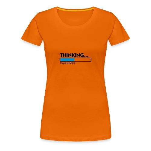 thinking - T-shirt Premium Femme
