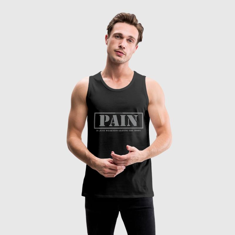 Pain Is Just Weakness Leaving The Body 3 T-Shirts - Men's Premium Tank Top