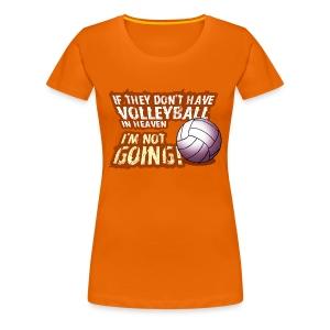 volleyball in heaven - Frauen Premium T-Shirt