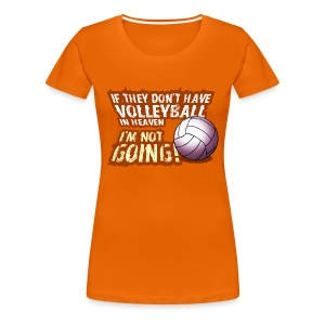 volleyball in heaven - Frauen Premium T-Shirt