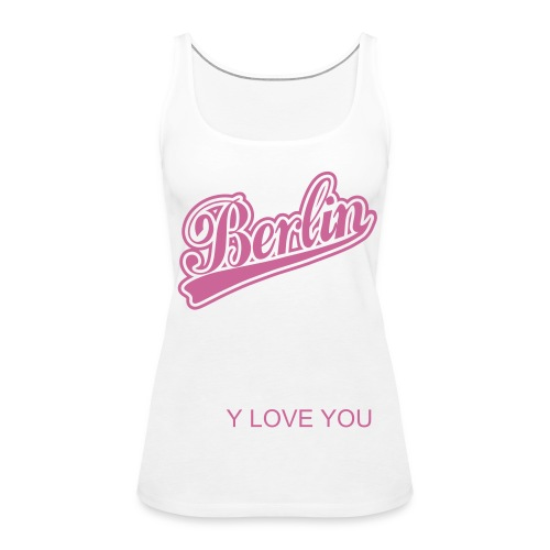 Berlin Y Love You Schirt - Frauen Premium Tank Top