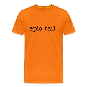 Men's Classic epic fail T black text - Men's Premium T-Shirt