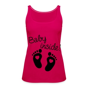 BABY INSIDE ! - Women's Premium Tank Top