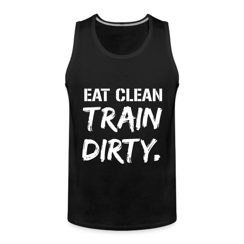 EatCleanTrainDirty - Männer Premium Tank Top