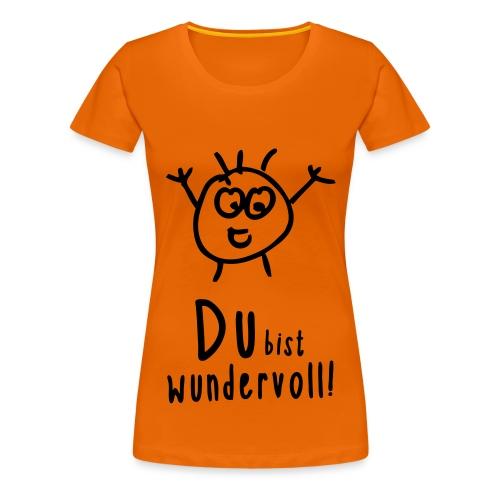 Du bist wundervoll! - Frauen Premium T-Shirt
