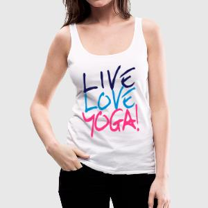Live Love Yoga! | Yoga Shirts bedrucken Tops - Frauen Premium Tank Top