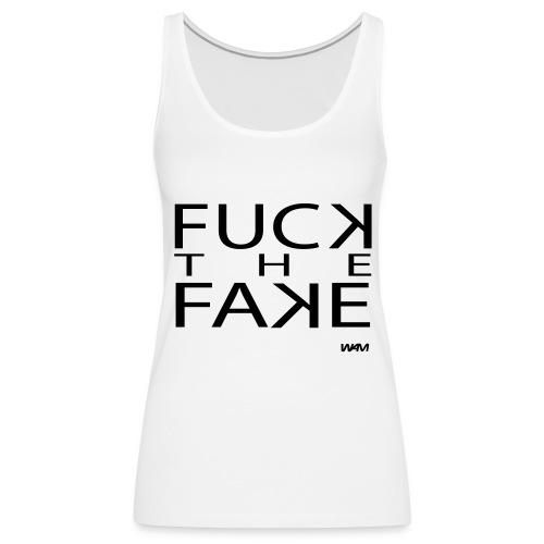 Fuck the fake - Premiumtanktopp dam