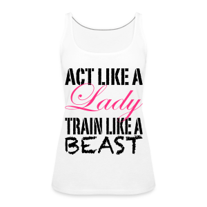 Act Like A Lady Frontprint - Frauen Premium Tank Top