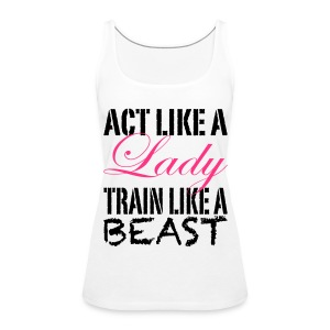 Act Like A Lady Tops - Women's Premium Tank Top