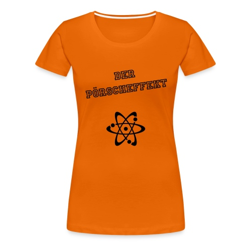Der Pörscheffekt | girly - Frauen Premium T-Shirt