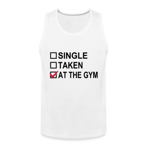 Single? Taken? At The Gym! - Männer Premium Tank Top