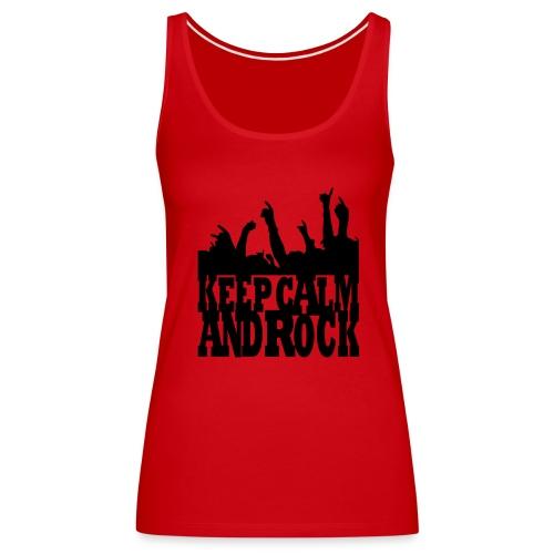 keep calm and rock - Frauen Premium Tank Top
