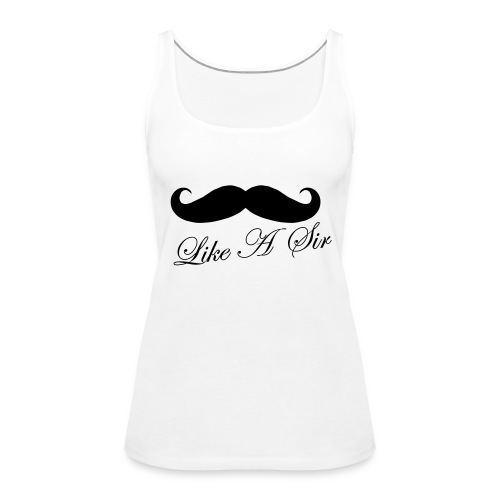 be a sir - Frauen Premium Tank Top